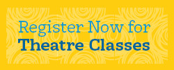 Register Now for Theatre Classes