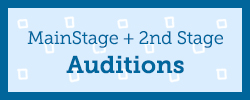 MainStage + Second Stage Auditions